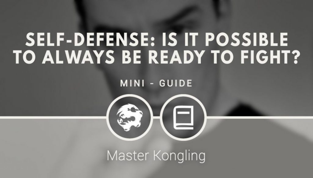 self_defense_is_it_possible_to_always_be_ready_to_fight